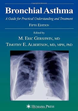 Bronchial Asthma: A Guide for Practical Understanding and Treatment 9781588296047