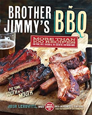 Brother Jimmy's BBQ: More Than 100 Recipes for Pork, Beef, Chicken and the Essential Southern Sides 9781584799542
