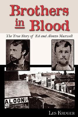 Brothers in Blood: The Story of Ed and Alonzo Maxwell 9781587369964