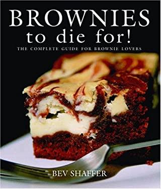 Brownies to Die For! 9781589803824