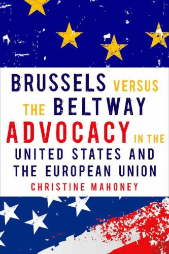 Brussels Versus the Beltway: Advocacy in the United States and the European Union 9781589012035