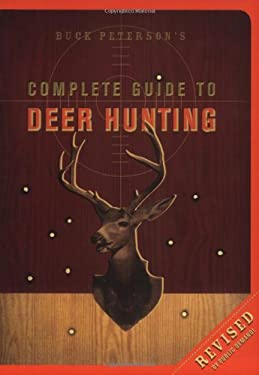 Buck Peterson's Complete Guide to Deer Hunting 9781580087384