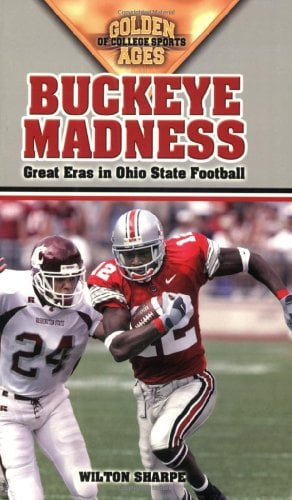 Buckeye Madness: Great Eras in Ohio State Football 9781581824520