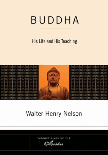 Buddha: His Life and His Teaching 9781585426645