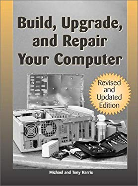 Build, Upgrade, and Repair Your Computer 9781581603569