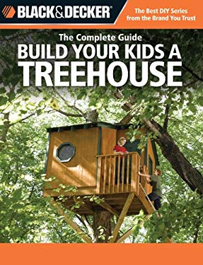 Build Your Kids a Treehouse 9781589232877