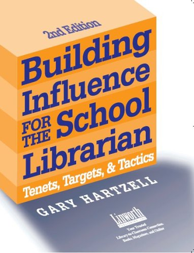 Building Influence for the School Librarian: Tenets, Targets, and Tactics 9781586831615