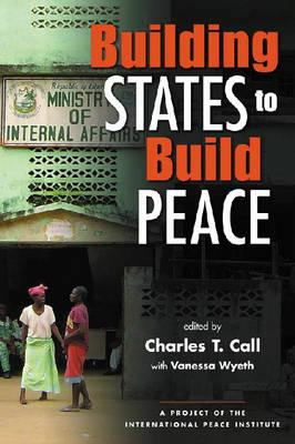 Building States to Build Peace 9781588264800