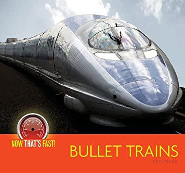 Bullet Trains 9781583419113
