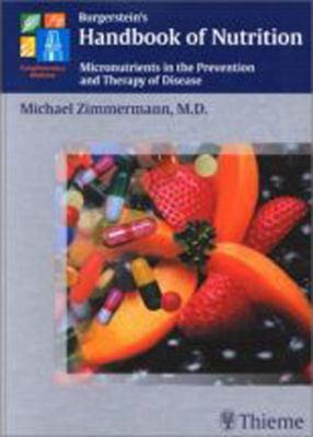 Burgerstein's Handbook of Nutrition: Micronutrients in the Prevention and Therapy of Disease 9781588900623