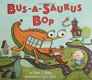 Bus-A-Saurus Bop 9781582348506