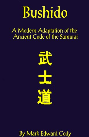 Bushido: A Modern Adaptation of the Ancient Code of the Samurai 9781587218378