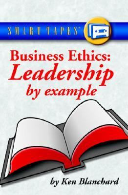 Business Ethics: Leadership by Example 9781589263376