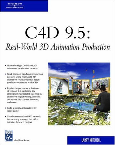 C4D 9.5: Real-World 3D Animation Production [With CDROM] 9781584504375