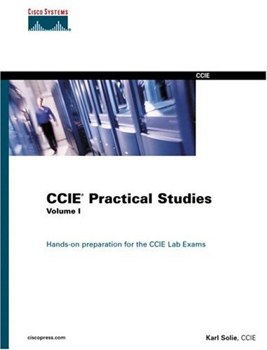 CCIE Practical Studies, Volume I 9781587200021