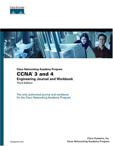 CCNA 3 and 4 Engineering Journal and Workbook (Cisco Networking Academy Program) 9781587131158