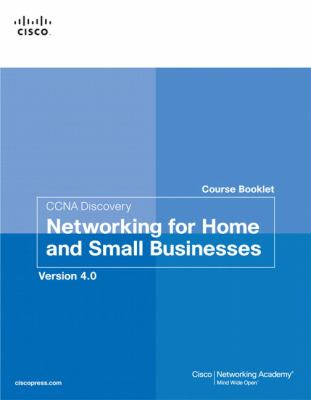CCNA Discovery Course Booklet: Networking for Home and Small Businesses, Version 4.0 9781587132421