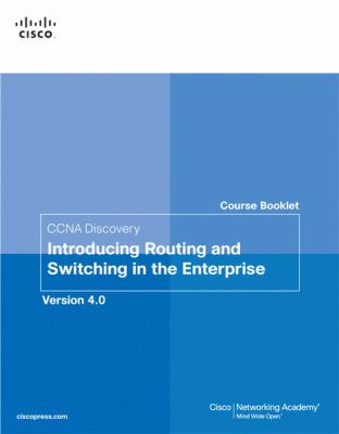 CCNA Discovery Introducing Routing and Switching in the Enterprise Course Booklet: Version 4.0 9781587132568