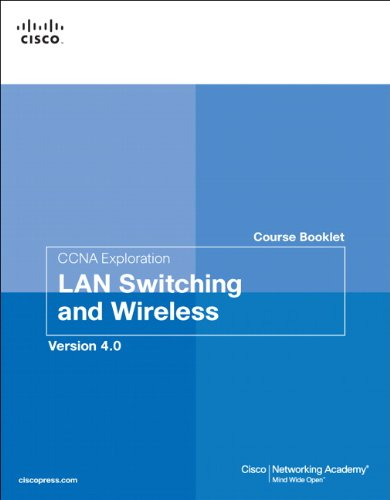 CCNA Exploration Course Booklet: LAN Switching and Wireless, Version 4.0 9781587132544