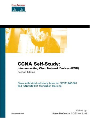 CCNA Self-Study: Interconnecting Cisco Network Devices (Icnd) 640-811, 640-801 9781587051425