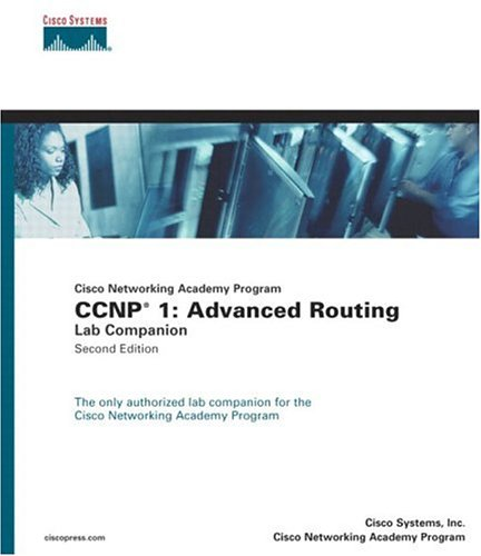 CCNP 1: Advanced Routing Lab Companion (Cisco Networking Academy Program) 9781587131349