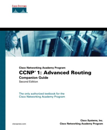 CCNP 1: Advanced Routing Companion Guide [With CDROM] 9781587131356