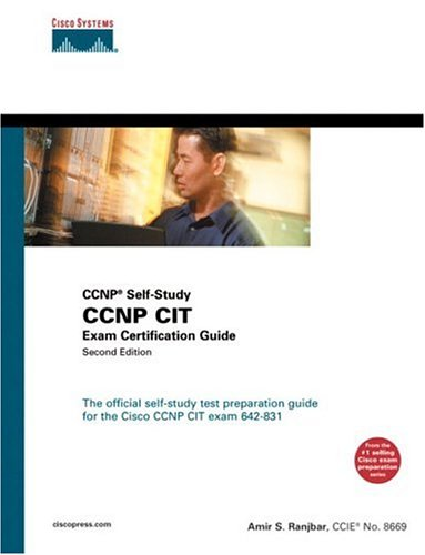 CCNP Cit Exam Certification Guide (CCNP Self-Study, 642-831) - 2nd Edition