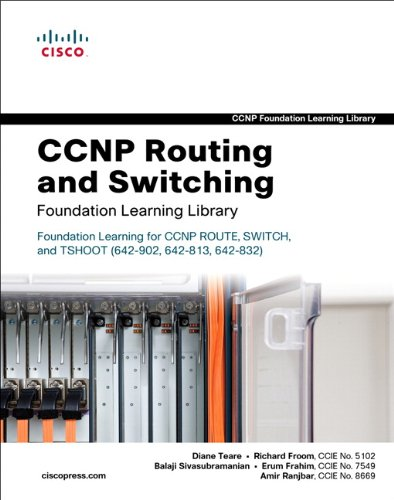 CCNP Routing and Switching Foundation Learning Library: Foundation Learning for CCNP ROUTE, SWITCH, and TSHOOT (642-902, 642-813, 642-832) 9781587058851