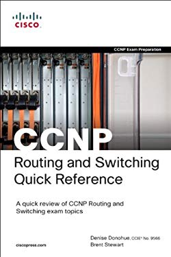 CCNP Routing and Switching Quick Reference (642-902, 642-813, 642-832) 9781587202841