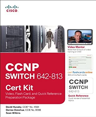 CCNP Switch 642-813 Cert Kit: Video, Flash Card, and Quick Reference Preparation Package [With Online Flashcards and DVD] 9781587203183