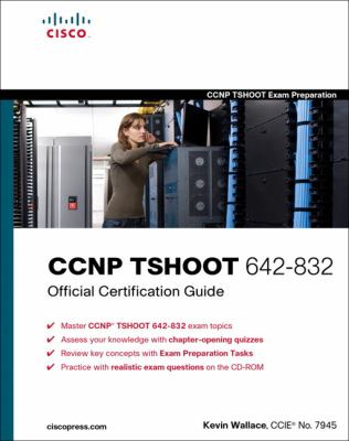 CCNP TSHOOT 642-832 Official Certification Guide [With CDROM] 9781587058448