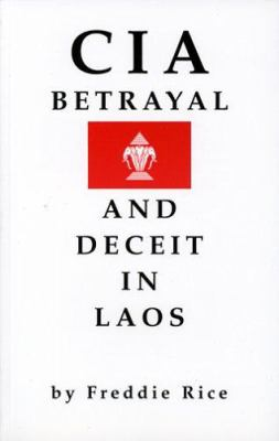 CIA's Betrayal and Deceit in Laos 9781587900600