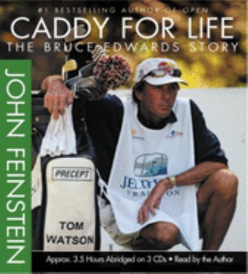 Caddy for Life: The Bruce Edwards Story 9781586216399