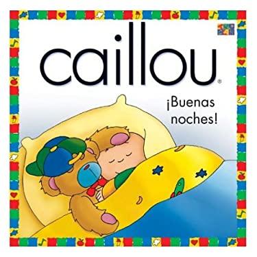 Caillou Buenas Noches 9781587283451