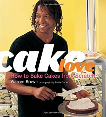 Cake Love: How to Bake Cakes from Scratch 9781584796626