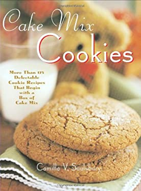 Cake Mix Cookies: More Than 175 Delectable Cookie Recipes That Begin with a Box of Cake Mix 9781581824759