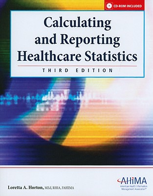 Calculating and Reporting Healthcare Statistics [With CDROM] 9781584262152