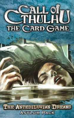 Call of Cthulhu: The Card Game: The Antediluvian Dreams Asylum Pack 9781589944763