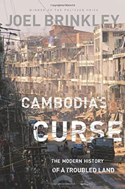 Cambodia's Curse: The Modern History of a Troubled Land 9781586487874