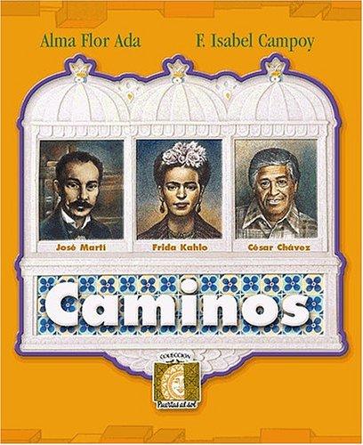 Caminos: Book D = Roads - Ada, Alma Flor / Hernandez, Isaac / Saavedra, Waldo