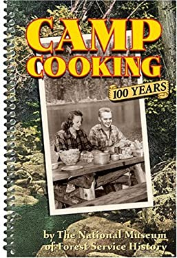 Camp Cooking: 100 Years the National Museum of Forest Service History