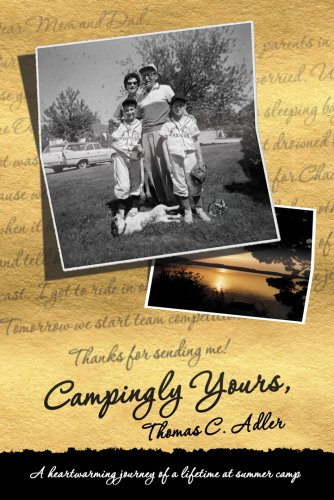 Campingly Yours: A Heartwarming Journey of a Lifetime at Summer Camp 9781589851115
