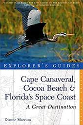 Explorer's Guide Cape Canaveral, Cocoa Beach & Florida's Space Coast: A Great Destination 7149692