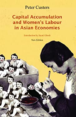 Capital Accumulation and Women's Labor in Asian Economies 9781583672846