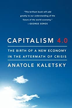 Capitalism 4.0: The Birth of a New Economy in the Aftermath of Crisis 9781586489625