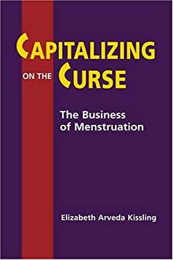 Capitalizing on the Curse: The Business of Menstruation 9781588263100