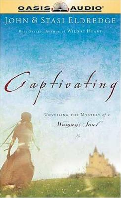 Captivating: Unveiling the Mystery of a Woman's Soul 9781589268883