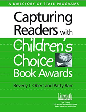 Capturing Readers with Children's Choice Book Awards: A Directory of State Programs 9781586831691