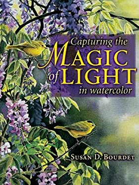 Capturing the Magic of Light in Watercolor 9781581805833