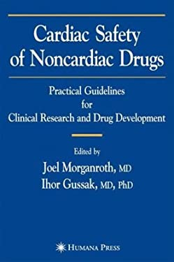 Cardiac Safety of Noncardiac Drugs: Practical Guidelines for Clinical Research and Drug Development 9781588295156